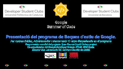 Presentació del programa de Beques d'estiu de Google: GSoC als grups Developer Student Clubs de Google
