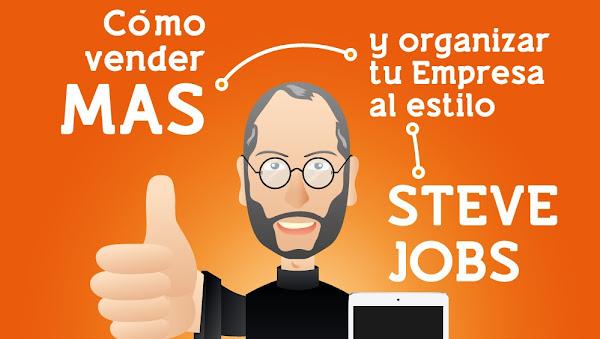 Cómo vender más y organizar tu empresa al estilo de Steve Jobs (infografía)