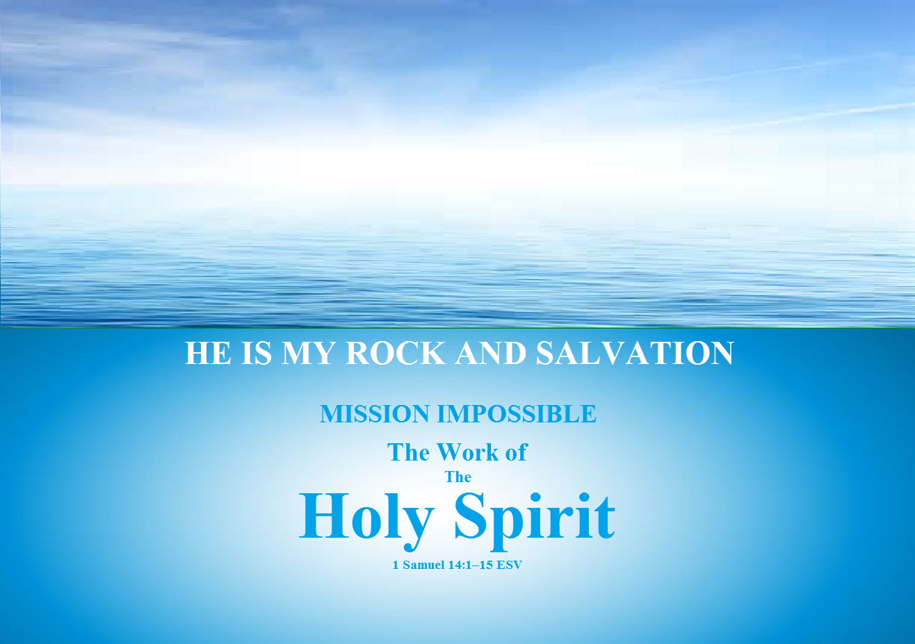 Biblical inspiration 1 he is my rock and salvation mission biblical inspiration 1 he is my rock and salvation mission impossible the work of the holy spirit the moody church thecheapjerseys Gallery