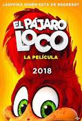El Pájaro Loco La Película (2017)