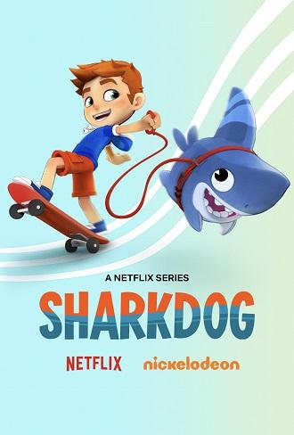 Sharkdog Season 1 Hindi Dual Audio Complete Download 480p & 720p All Episode