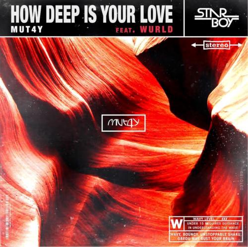 [Music] Mut4y – How Deep Is Your Love Ft. Wurld | @Mutaylegendury