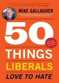 50 Things Liberals Love to Hate By Mike Gallagher