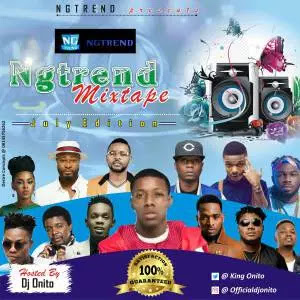 DOWNLOAD MP3: Ngtrend Offcial Mixtape July Edition_By Dj onito