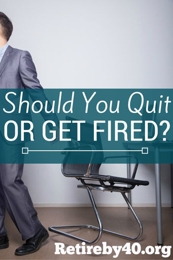 Should you quit or get fired?