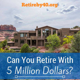 Can You Retire With 5 Million Dollars? thumbnail