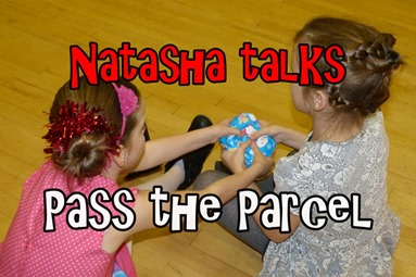Natasha talks. Pass the parcel