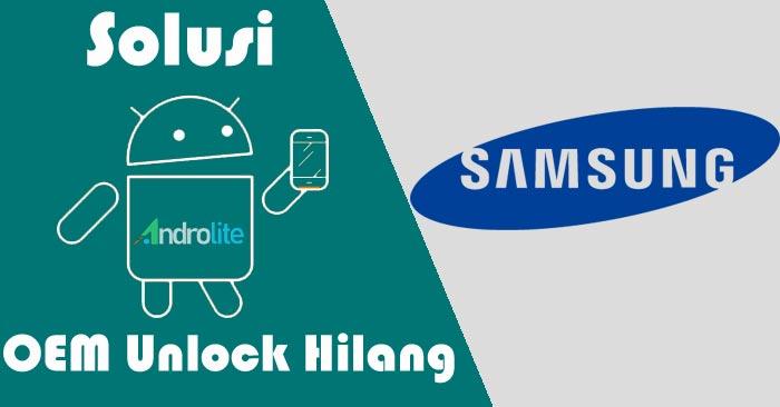 Solusi OEM Unlock Tidak Muncul (Hilang) Semua HP Samsung