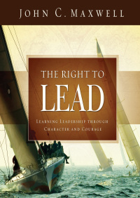 The Right to Lead By John Maxwell