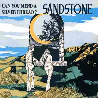 Sandstone ~ 1971 ~ Can You Mend A Silver Thread