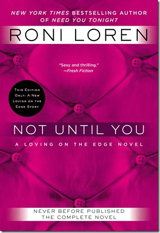 Book Review: Not Until You (Loving on the Edge #4) by Roni Loren | About That Story