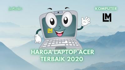 daftar HARGA LAPTOP ACER TERBAIK 2020 Terbaru