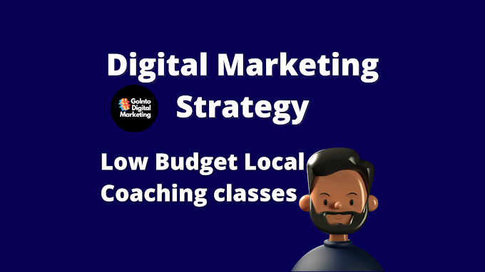 Low Budget Digital Marketing Strategy for Coaching Classes