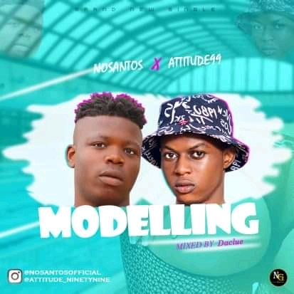 Modelling - Nosantos ft Attitude 99,Attitude 99 by Modelling ft Nosantos,power by webgeak,