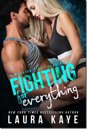 Cover Reveal: Fighting for Everything (Warrior Fight Club #1) by Laura Kaye | About That Story
