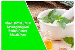 Obat Herbal untuk Melangsingkan Badan Pasca Melahirkan