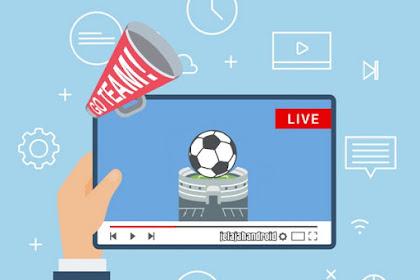 Begini Cara Nonton Live Streaming Bola Gampang