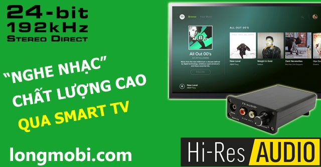 nghe nhac chat luong cao tu smart tv