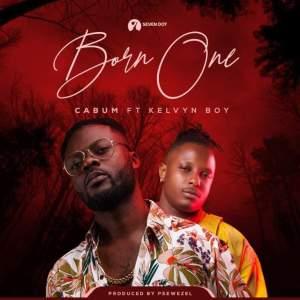 Cabum – Born One feat. Kelvyn Boy - BrytGh.Com