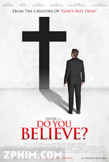 Bạn Có Tin? - Do You Believe? (2015) Poster