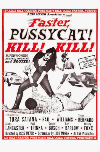 https://lh3.googleusercontent.com/-kFlJpJa57-Y/VTlEgKKyPOI/AAAAAAAADUU/NXABUcnz4D4/Faster_pussycat_kill_kill.jpg