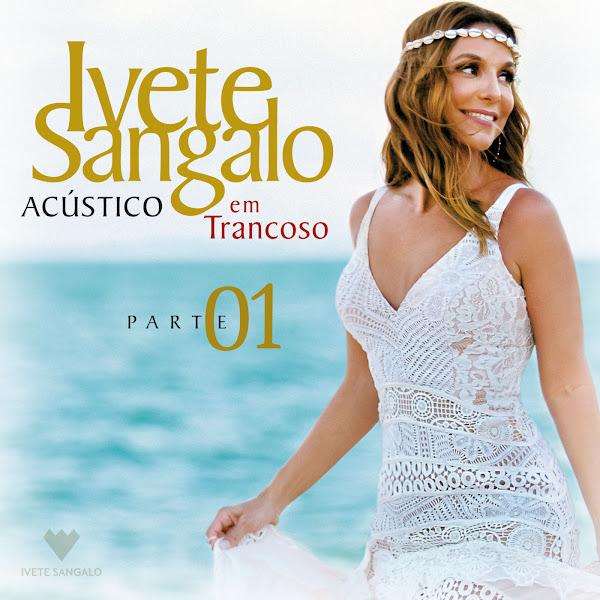 Download Acústico em Trancoso, Pt. 1 (Ao Vivo) [Album] [Exclusivo], Baixar Acústico em Trancoso, Pt. 1 (Ao Vivo) [Album] [Exclusivo]