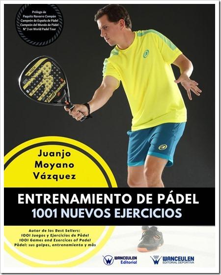 Nuevo libro: Entrenamiento de Pádel. 1001 Nuevos Ejercicios por Juanjo Moyano Vázquez.
