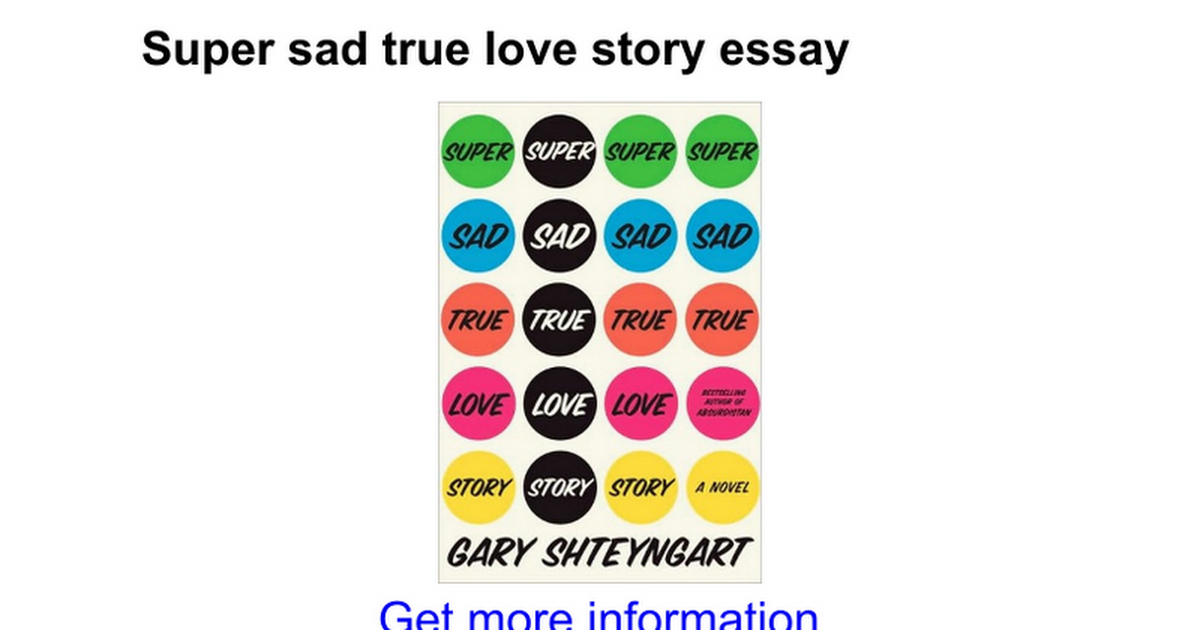 super sad true love story essay google docs