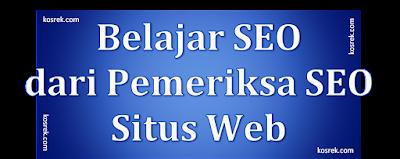 Belajar SEO dari Pemeriksa SEO Situs Web