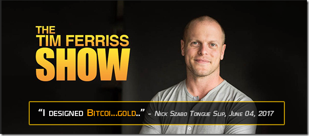 Nick Szabo said he designed bitcoin in Tim Ferriss show