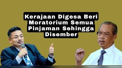 Kerajaan Digesa Beri Moratorium Semua Pinjaman Sehingga Disember
