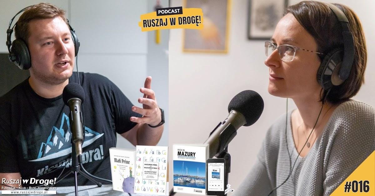 Podcast Ruszaj w Drogę! Język, mowa, czy gwara mazurska? Rozmowa z Piotrem Szatkowskim