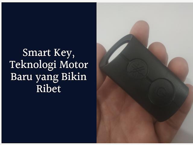 Smart Key, Teknologi Motor Baru yang Bikin Ribet