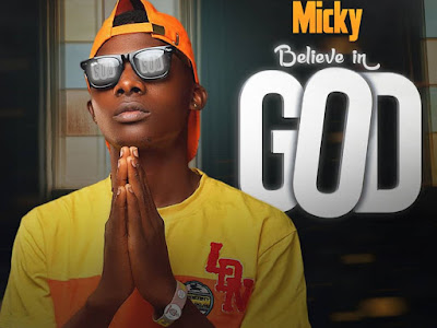 Music : Micky - Believe in God    Download Mp3
