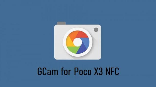 تنزيل تطبيق جوجل كاميرا على هاتف Poco X3 NFC