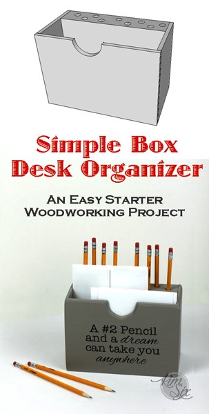 Simple DIY Wooden Box Desk Organizer.  A great first time woodworker project or a great building project for kids.