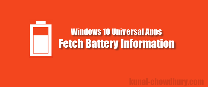 How to get the Battery Information in #UWP apps? (www.kunal-chowdhury.com)