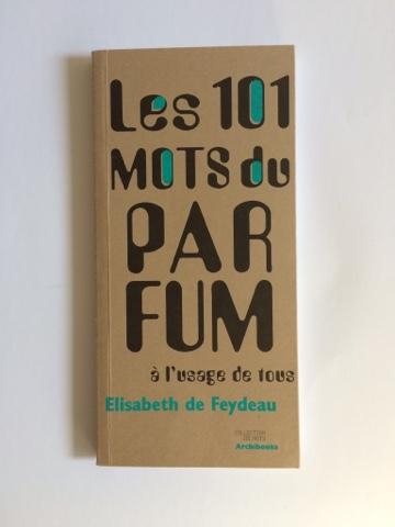 sawaroma les 101 mots du parfum par elisaberh de feydeau. Black Bedroom Furniture Sets. Home Design Ideas