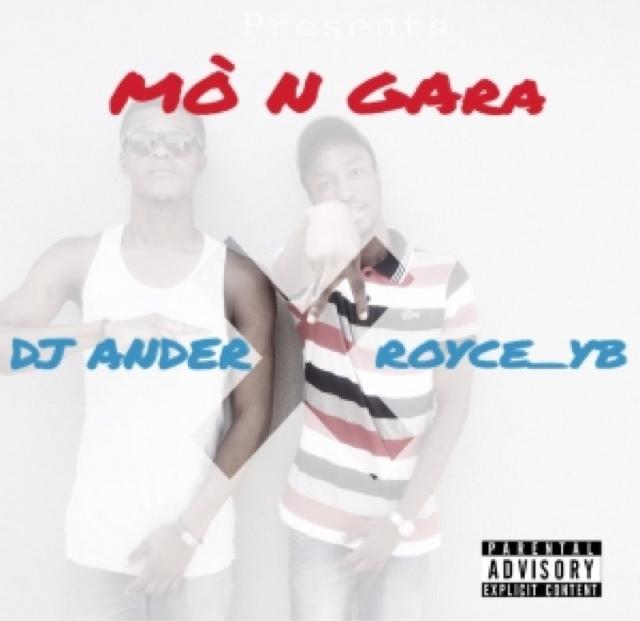 """""""MO N GARA"""" - ANDER x ROYCE YB"""