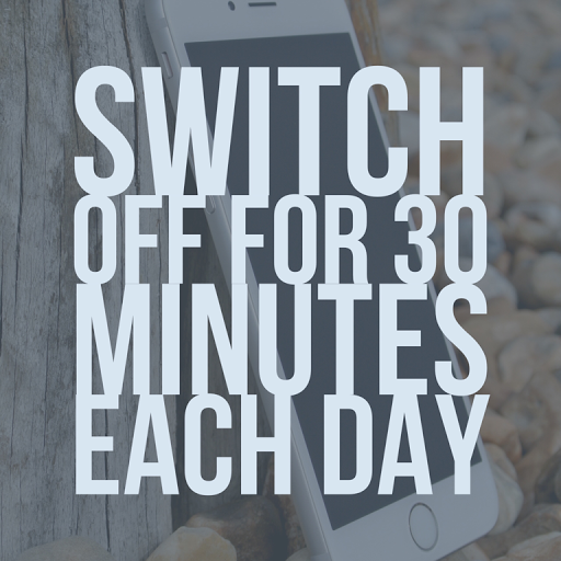 switch technology off for at least 30 minutes each day
