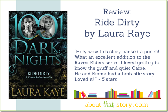 Review: Ride Dirty by Laura Kaye | About That Story