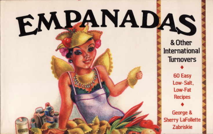 Empanadas and Other International Turnovers ©1983