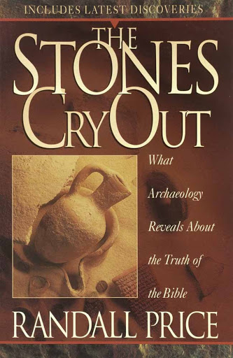 The Stones Cry Out: What Archaeology Reveals About the Truth of the Bible - Books Archaeology
