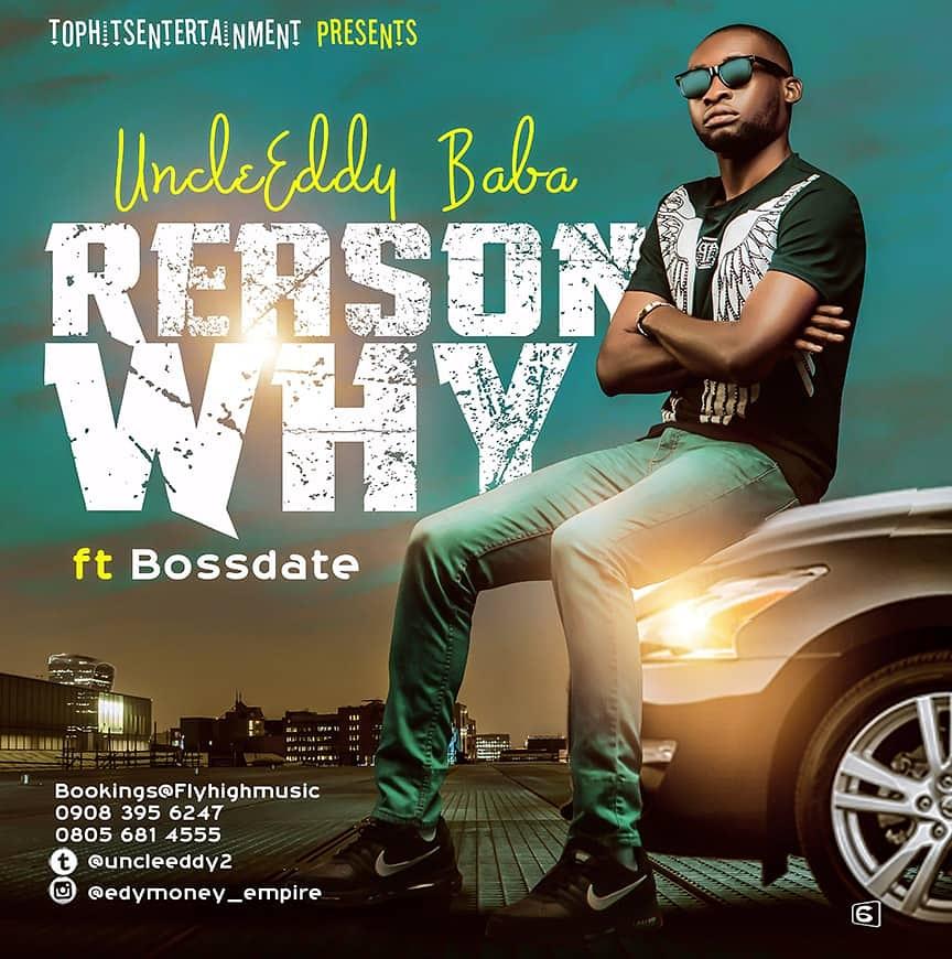 MUSIC: UncleEddy ft. Bossdate – Reason Why