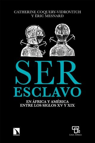 Ser esclavo en África y América entre los siglos XV y XIX