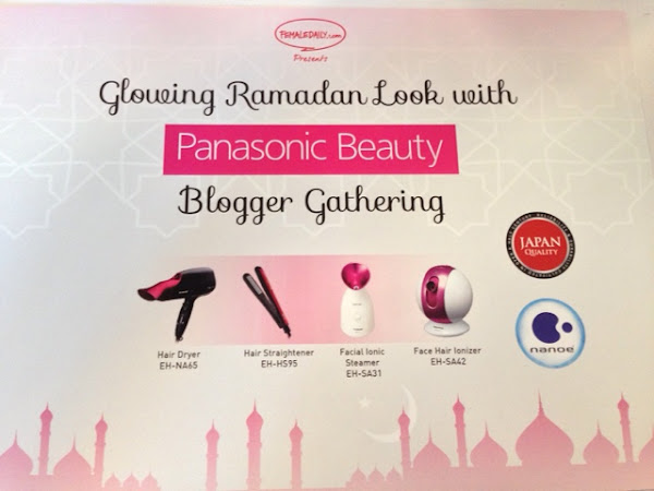 [Event Report] Glowing Ramadan Look with Panasonic Beauty