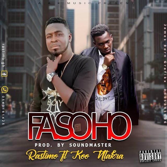 [Music] Rastimo ft Koo Ntakra -- Fasoho (Prod by SoundMaster)