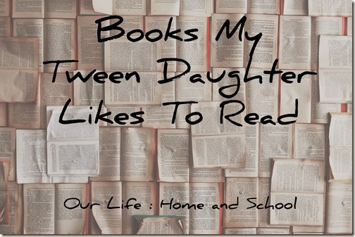 Books My Tween Daughter Likes To Read