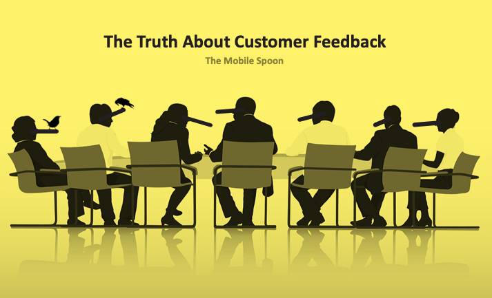 The truth about customer feedback
