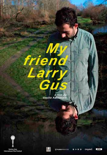 Ο Φίλος μου ο Larry Gus / My Friend Larry Gus Poster